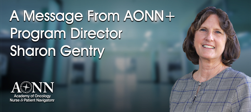 A Message from AONN+ Program Director Sharon Gentry
