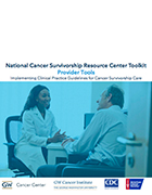 National Cancer Survivorship Resource Center Toolkit: Provider Tools
