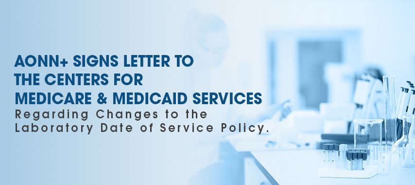 AONN+ Signs Letter to the Centers for Medicare & Medicaid Services